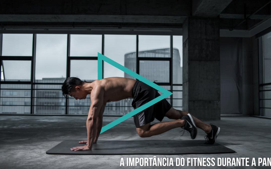 A importância do fitness durante a pandemia (COVID19)